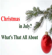Christmas in July - What's That All About?