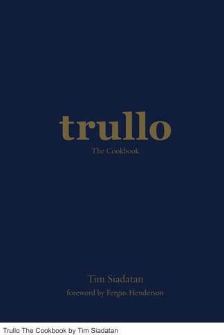 Trullo The Cookbook by Tim Siadatan