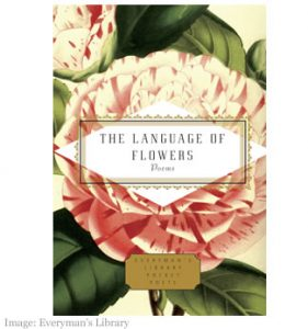 The Language Of Flowers Poems – Everyman's Library Pocket Poets, edited by Jane Holloway