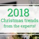 2018 Christmas trends from the experts
