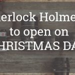 Sherlock Holmes 3 To Open On CHRISTMAS DAY!