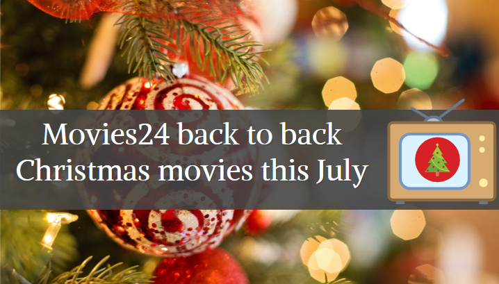 Christmas in July Movies 24