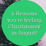 6 reasons you feel christmassy in august