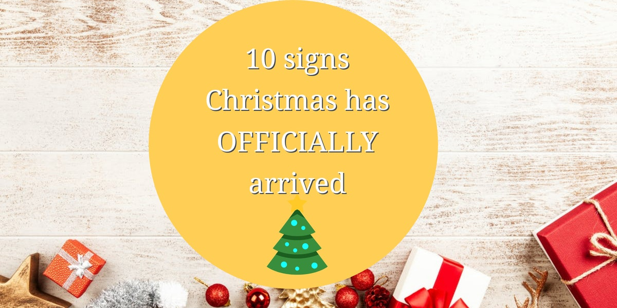 10 signs Christmas has officially arrived