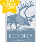 WIN Three SIGNED copies of Tilly Smith's Reindeer: An Arctic Life