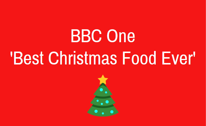 Best Christmas Food Ever for BBC One 2018