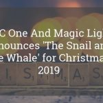 BBC One and Magic Light Announce 'The Snail and the Whale' for Christmas 2019