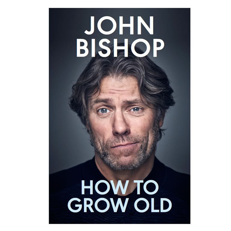 How To Grow Old John Bishop