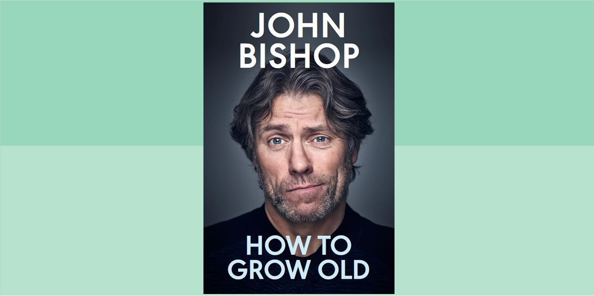 How To Grow Old John Bishop Cover Image