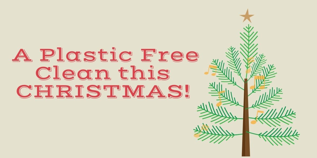 PREPARING FOR CHRISTMAS WITH A PLASTIC FREE CLEAN By Splosh