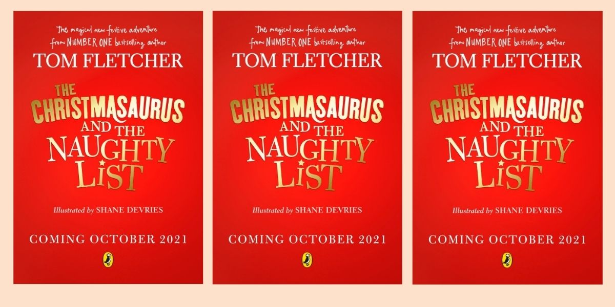 The Christmasaurus and The Naughty List by Tom Fletcher